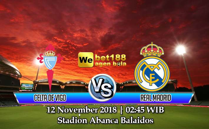 Prediksi Bola Celta de Vigo vs Real Madrid 12 November 2018