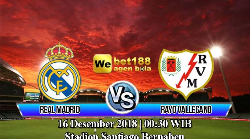 Prediksi Bola Real Madrid vs Rayo Vallecano 16 Desember 2018