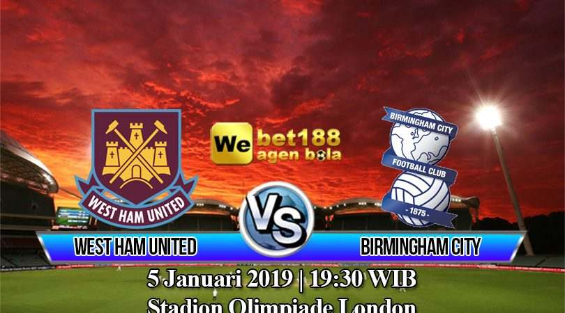 Prediksi Bola West Ham United Vs Birmingham City 5 Januari 2019