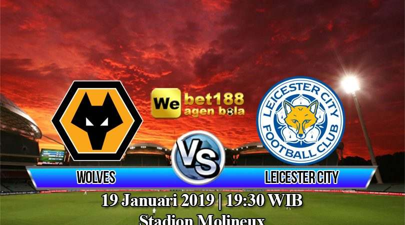 Prediksi Bola Wolves vs Leicester City 19 Januari 2019