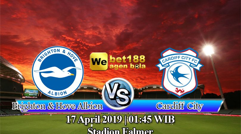 Prediksi Bola Brighton & Hove Albion vs Cardiff City 17 April 2019