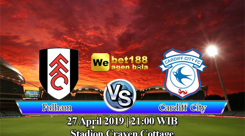 Prediksi Bola Fulham Vs Cardiff City 27 April 2019