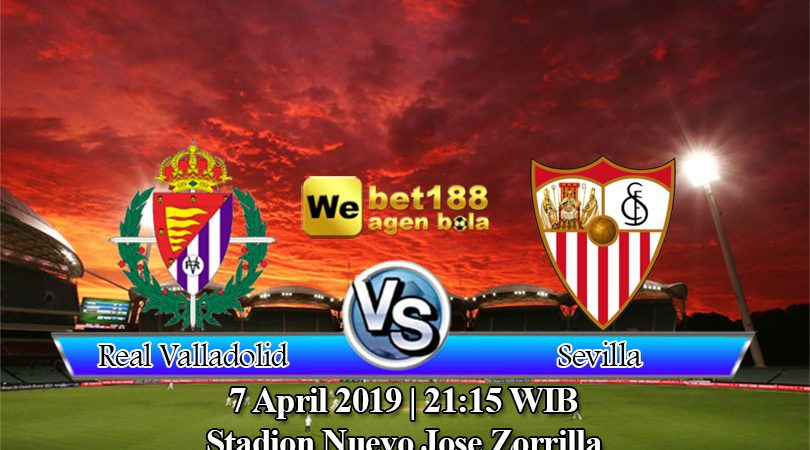 Prediksi Bola Real Valladolid vs Sevilla 7 April 2019